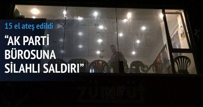 İstanbul'da AK Parti bürosuna ateş açıldı