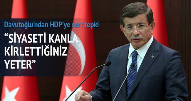 HDP'nin siyaseti kanla kirletmesine yeter
