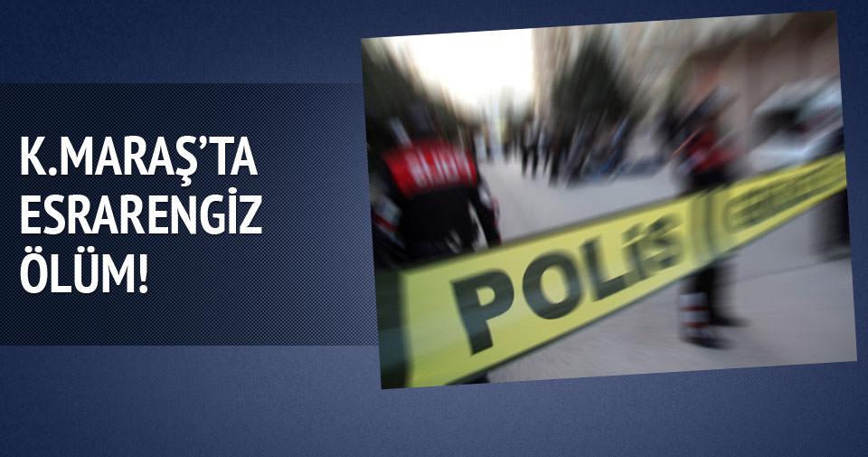 K.Maraş'ta esrarengiz ölüm!