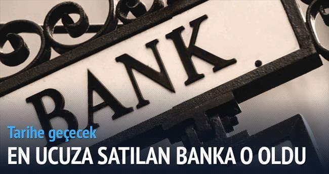 Türkiye'de en ucuza satılan banka oldu