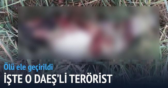 İşte ölü ele geçirilen DEAŞ'lı terörist