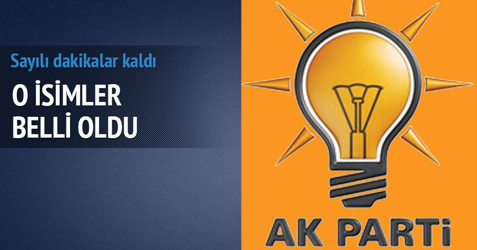 AK Parti'nin koalisyon heyetinde yer alacak isimler belli oldu