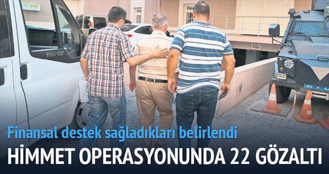 'Himmet' operasyonu: 8 ilde 22 gözaltı