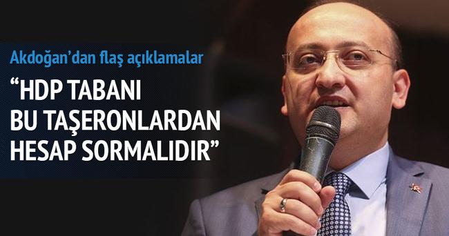 Akdoğan: HDP tabanı bu taşeronlardan hesap sormalıdır