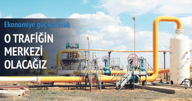 Türkiye doğalgaz trafiğinin merkezi olacak