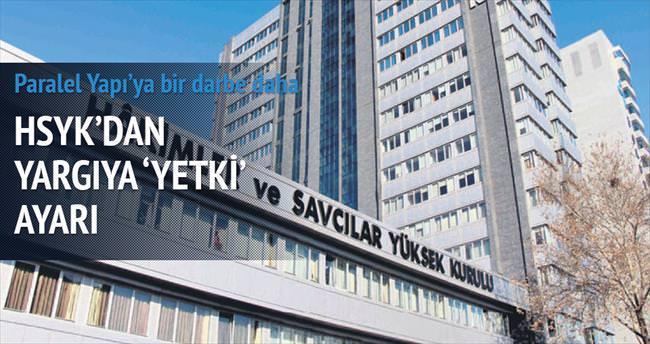 HSYK'dan yargıya 'yetki' ayarı