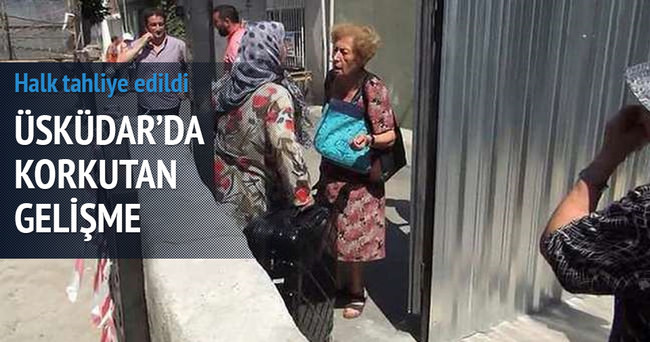 Üsküdar'da sokak sakinleri tahliye edildi