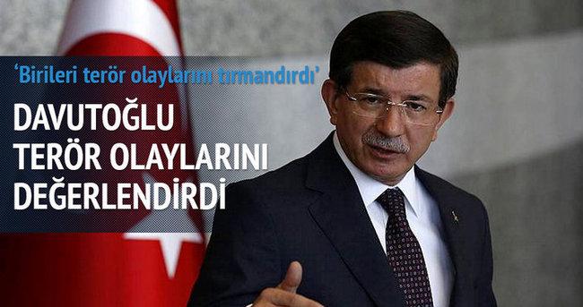 Davutoğlu: Birileri Türkiye'de terör olaylarını tırmandırdı