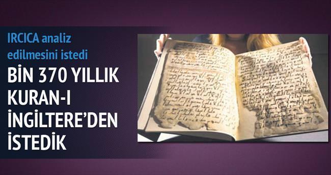 Bin 370 yıllık Kuran'ı İngiltere'den istedik