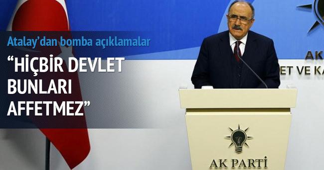 Atalay'dan bomba açıklamalar