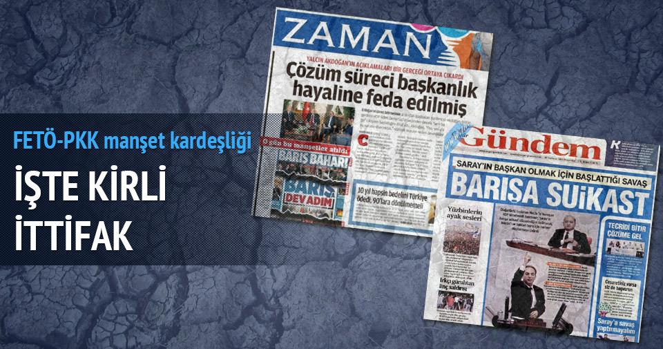 FETÖ ve PKK medyasının kirli ittifakı!