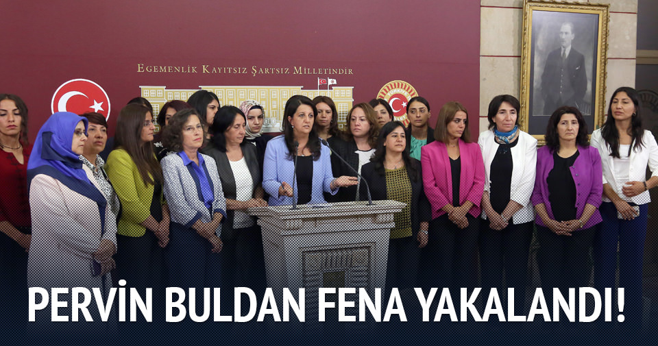 HDP'li Pervin Buldan fena yakalandı!
