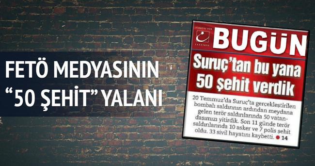Bugün gazetesinden '50 şehit yalanı