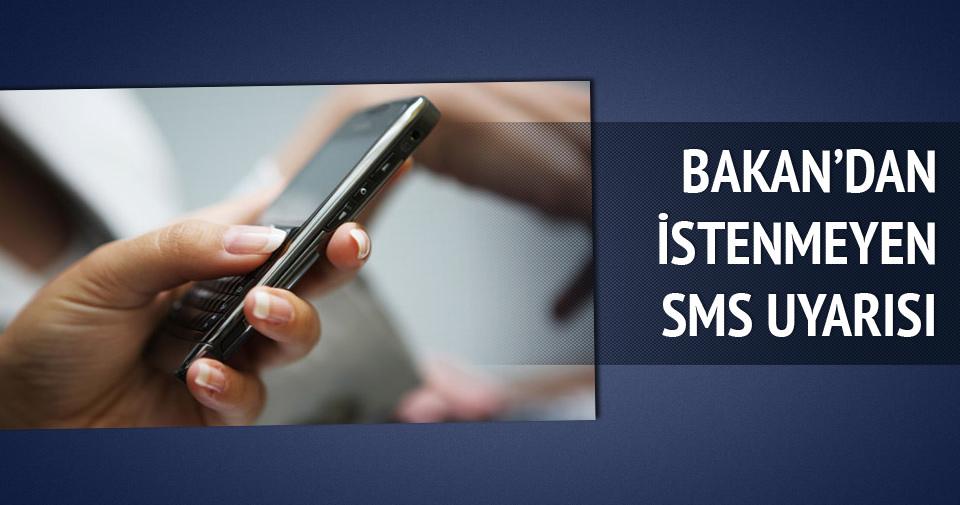 Bakan'dan 'istenmeyen SMS' uyarısı