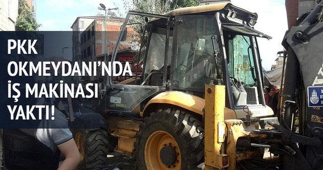 PKK Okmeydanı'nda iş makinesi yaktı