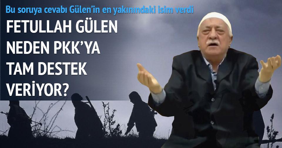 Fetullah Gülen PKK'ya neden tam destek veriyor?