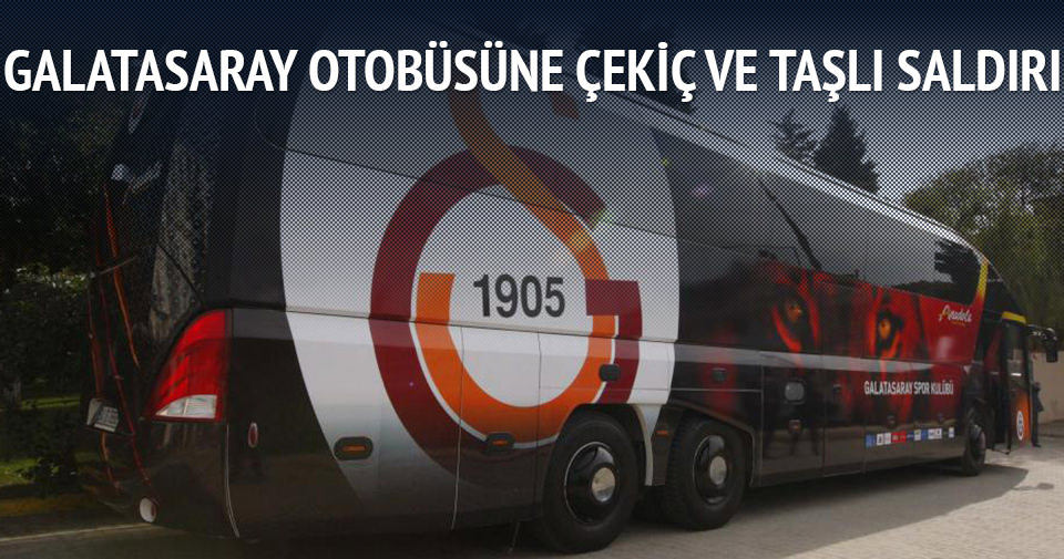 Galatasaray otobüsüne çekiç ve taşlı saldırı