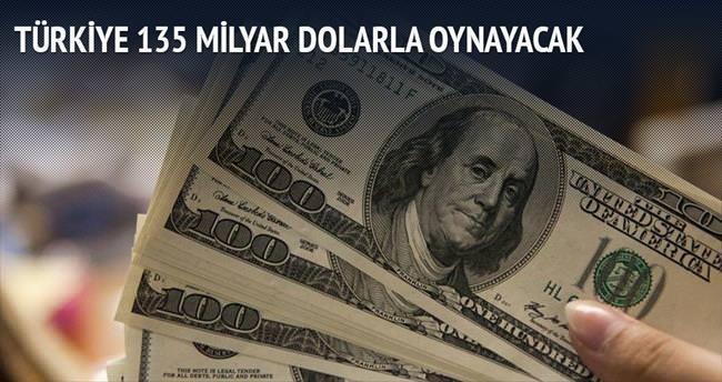 Türkiye 135 milyar dolarla oynayacak