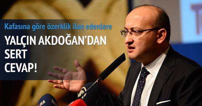 Yalçın Akdoğan: Hesabını verecekler!