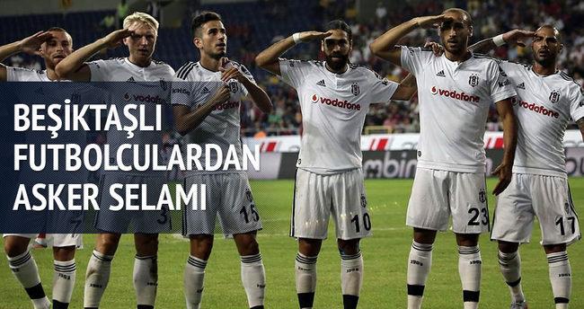 Beşiktaşlı futbolculardan asker selamı