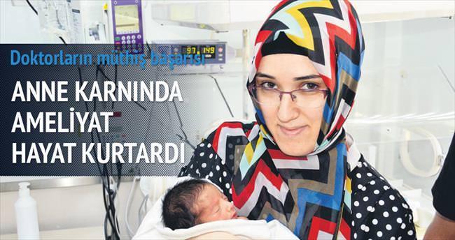 Anne karnında ameliyat hayat verdi