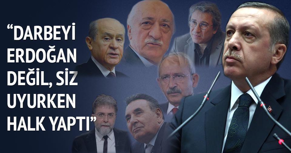 Darbeyi Erdoğan değil, siz uyurken halk yaptı