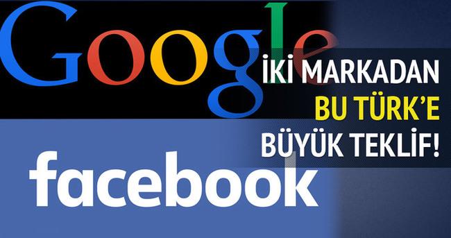 Google ve Facebook'tan genç Türk'e büyük teklif!