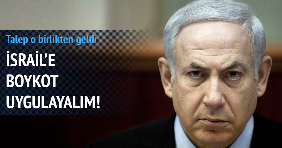 İsrail ürünlerine yönelik boykot etkin hale getirilmeli