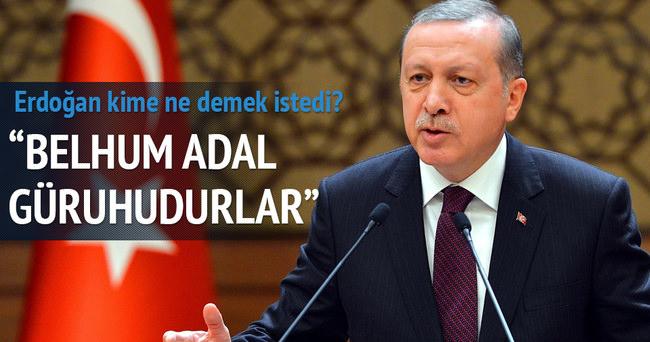 Erdoğan'ın söylediği Belhüm Adal ne demektir?