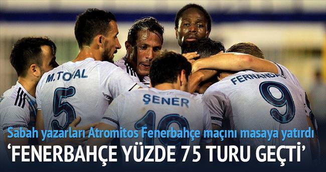 Usta yazarlar Atromitos-Fenerbahçe maçını yorumladı