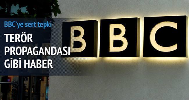Terör propagandası gibi haber için BBC'ye sert tepk