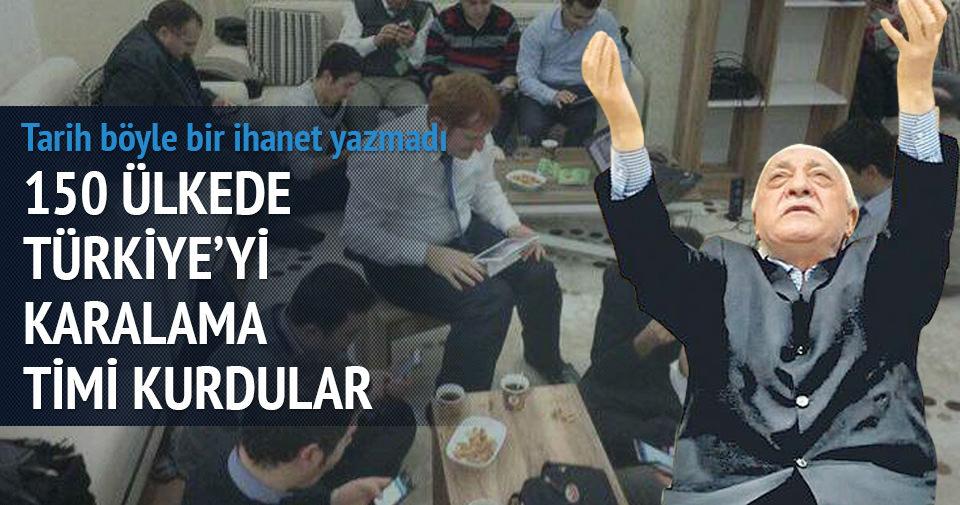 150 ülkede Türkiye'yi karalama timi kurdular