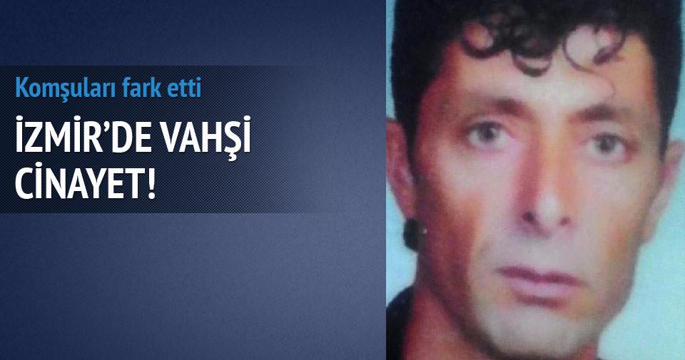 İzmir'de vahşi cinayet!
