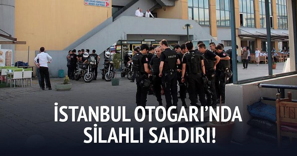İstanbul Otogarı'nda silahlı saldırı!
