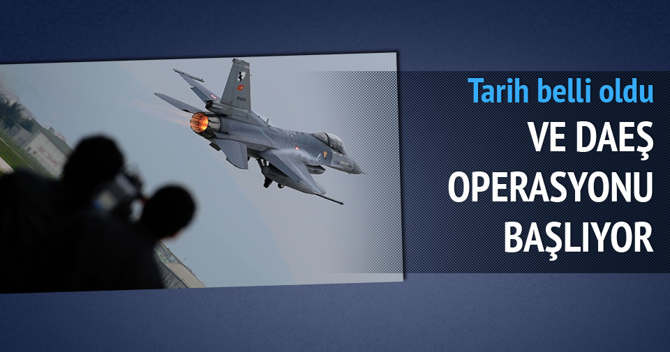IŞİD operasyonu başlıyor işte tarihi