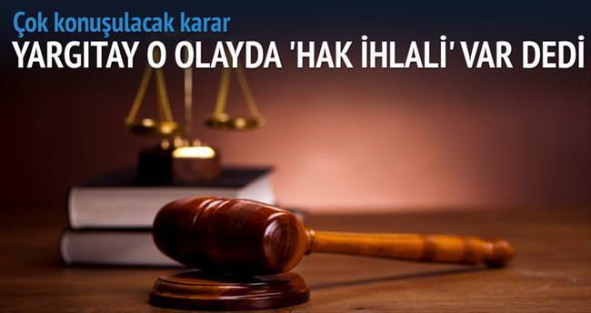 Yargıtay adli kontrolü hak ihlali saydı