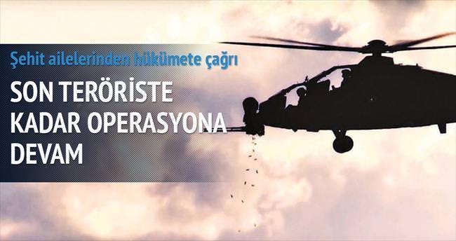 'Son teröriste kadar operasyon devam etsin'