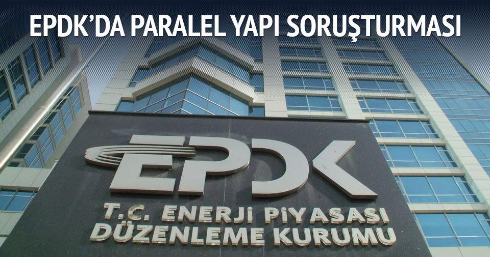 EPDK'da paralel yapı soruşturması