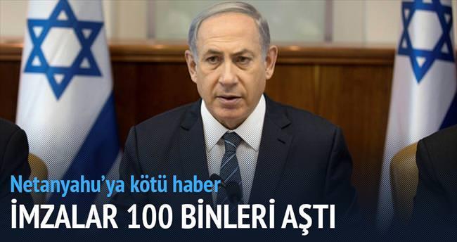 'Netanyahu tutuklansın' imzaları 100 bini aştı