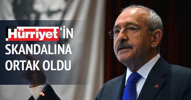 Hürriyet'in rezaletine Kılıçdaroğlu da ortak oldu