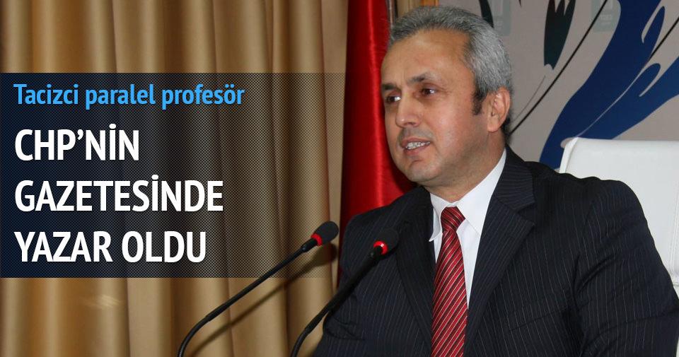 Tacizci paralel profesör CHP'nin gazetesinde yazar oldu
