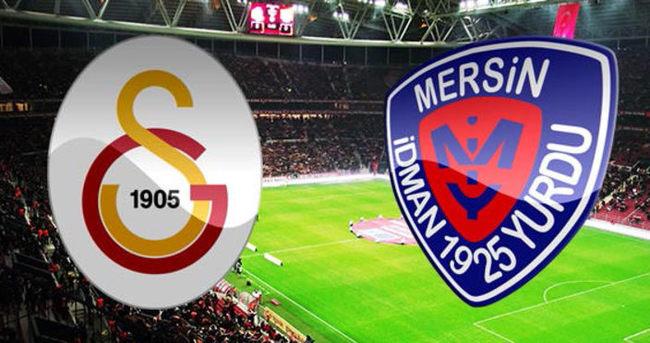 Galatasaray - Mersin İdmanyurdu maçı ne zaman saat kaçta?