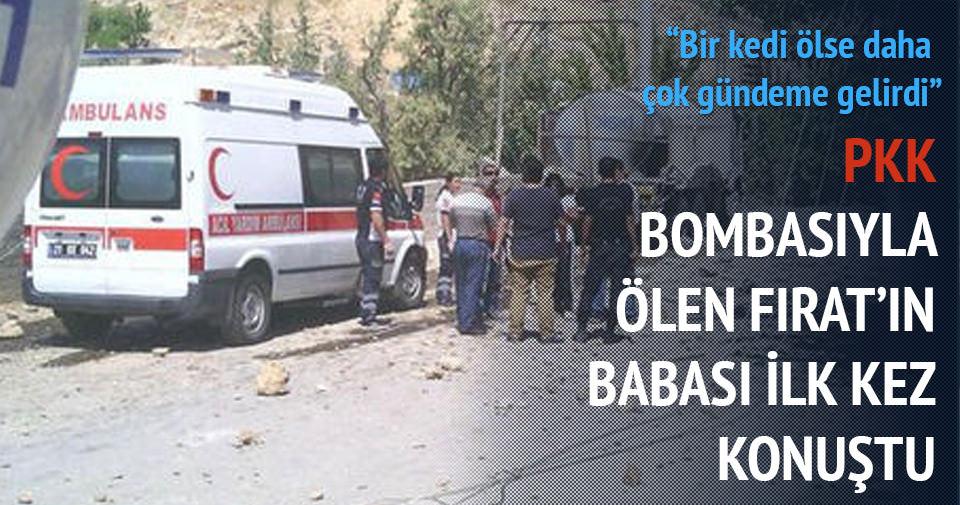PKK bombasıyla ölen Fırat'ın babası ilk kez konuştu
