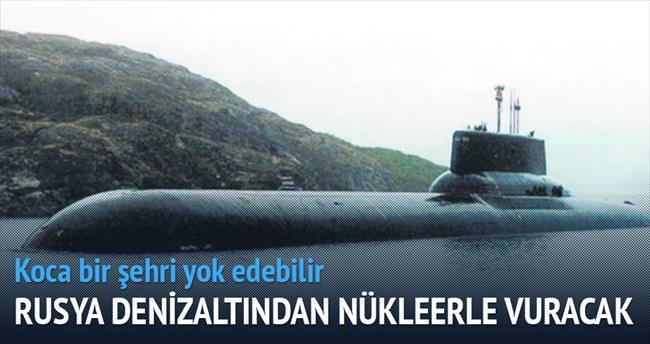Rusya denizaltıdan nükleerle vuracak