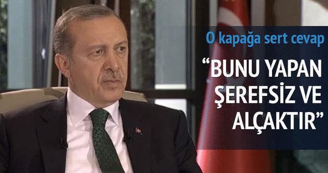 Erdoğan:Bunu yapan şerefsiz ve alçaktır