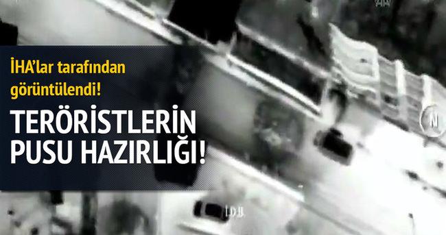 Teröristlerin pusu hazırlığı kameraya yansıdı