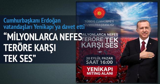 Cumhurbaşkanı Erdoğan'dan vatandaşları Yenikapı'ya davet etti