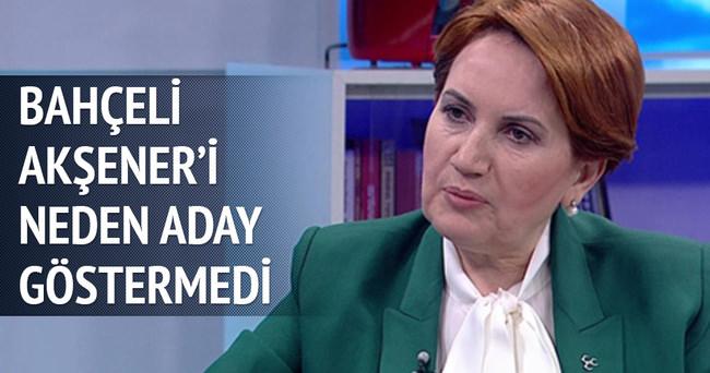 MHP neden Meral Akşener'i neden aday göstermedi?