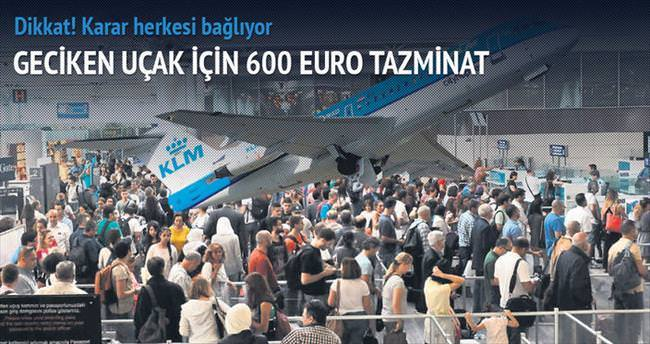 Geciken uçak için 600 euro tazminat