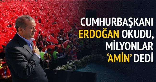 Erdoğan okudu, milyonlar 'Amin' dedi